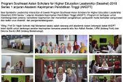 Program Southeast Asian Scholars for Higher Education Leadership  (Seashel) 2018 Series 1 anjuran Akademi Kepimpinan Pendidikan Tinggi (AKEPT)